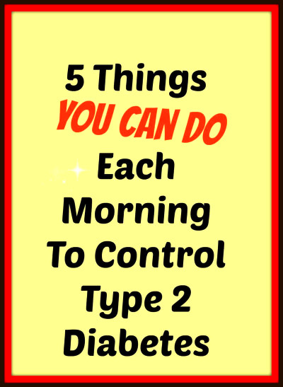... do every morning to help control type 2 diabetes   EasyHealth Living