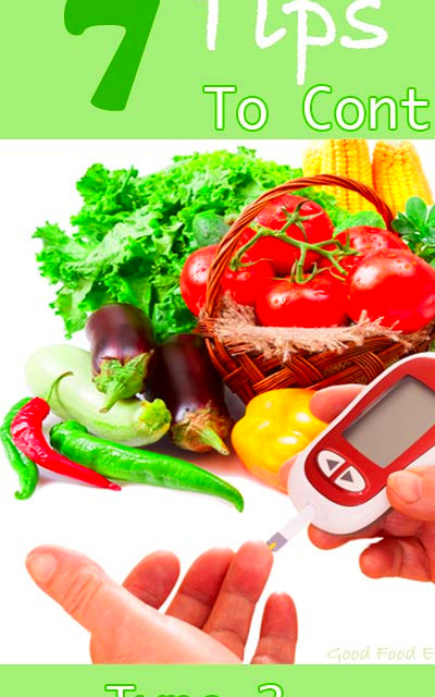 7 Tips To Control Diabetes Type 2