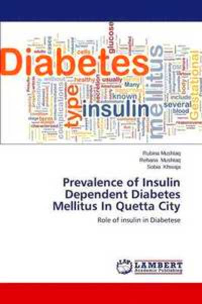 Prevalence of Insulin Dependent Diabetes Mellitus in Quetta City - Mushtaq Rubina, Khwaja Sobia ...