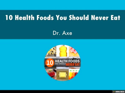 10 Health Foods You Should Never Eat Dr. Axe