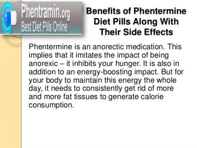 Benefits of phentermine diet pills along with their side ...