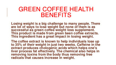 GREEN COFFEE HEALTHBENEFITSLosing weight is a big challenge to many ...