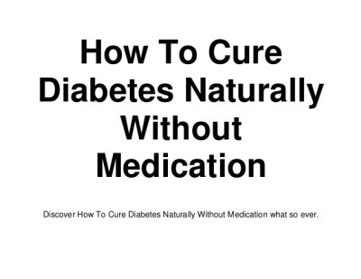 How To Cure Diabetes Naturally Without Medication
