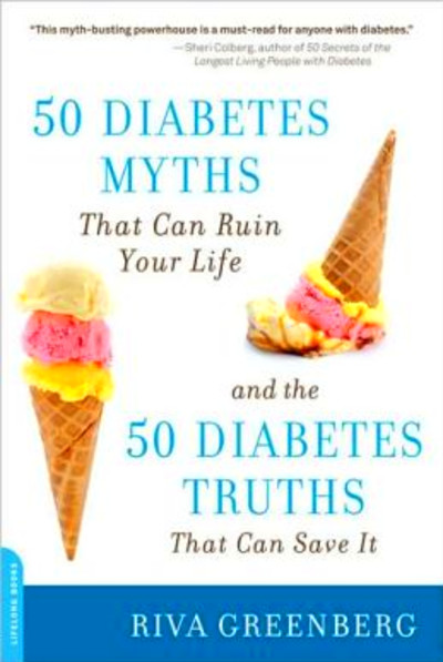 50 Diabetes Myths That Can Ruin Your Life: And the 50 Diabetes Truths ...