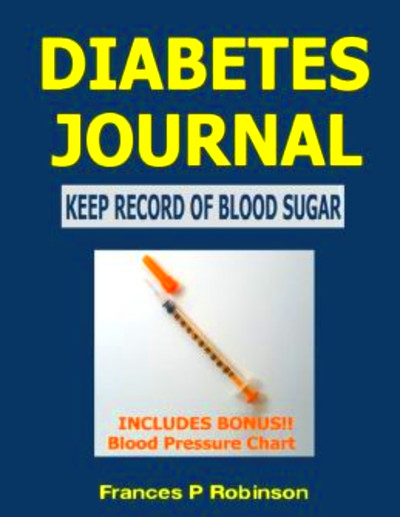 Diabetes Journal: Keep Record of Blood Sugar by Frances P ...