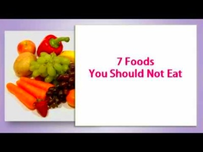 7 Foods You Should Not Eat | Health and beauty remedies ...