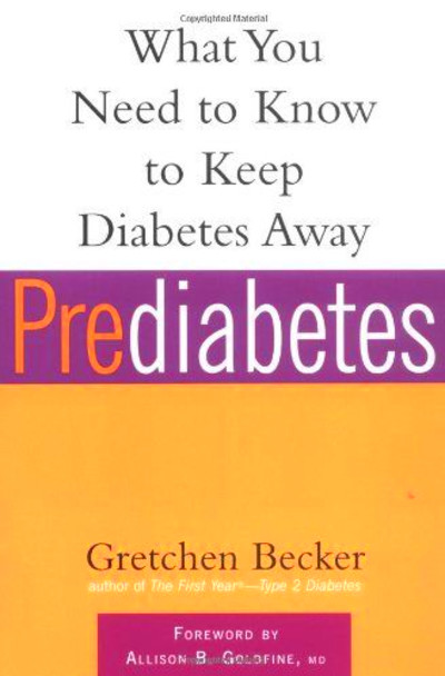 Prediabetes: What You Need to Know to Keep Diabetes Away (Marlowe ...