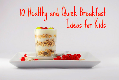 Healthy and quick breakfast ideas for kids - My So Called Mommy Life