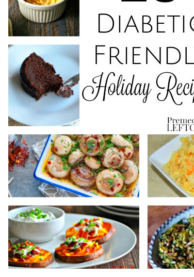 25 Diabetic-Friendly Holiday Recipes