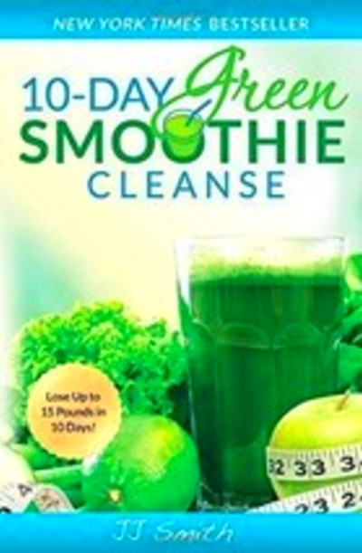 10-DAY GREEN SMOOTHIE CLEANSE BY JJ SMITH (PDF_... - $1.99
