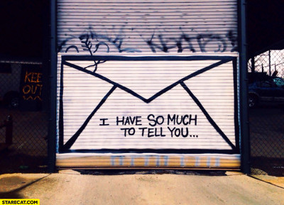 have so much to tell you envelope mail graffiti