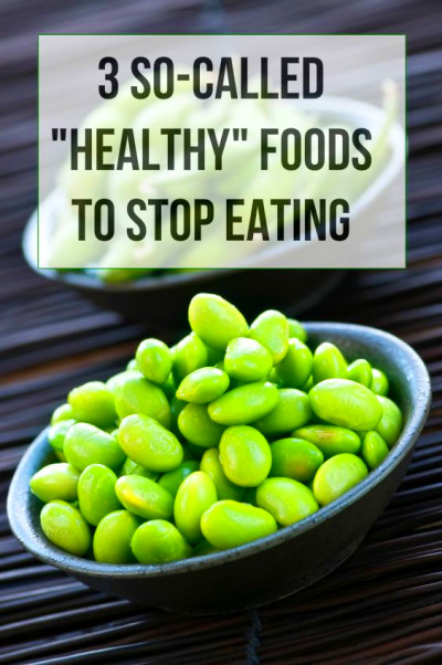 "3 So-Called ""Healthy"" Foods To STOP Eating"