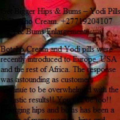 yodi pills botcho cream 27719204107 hips bums enlargement botcho cream