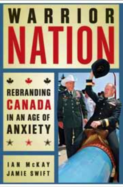 Kingston WritersFest :: Ian McKay :: Warrior Nation ...