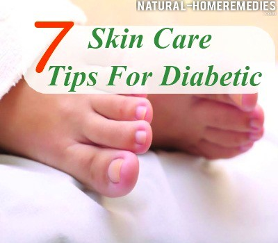Diabetic Skin Care: Seven Excellent Tips - Skin Care For Diabetes | Natural Home Remedies