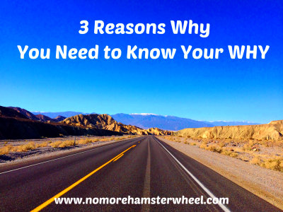 3 Reasons Why You Need to Know Your WHY