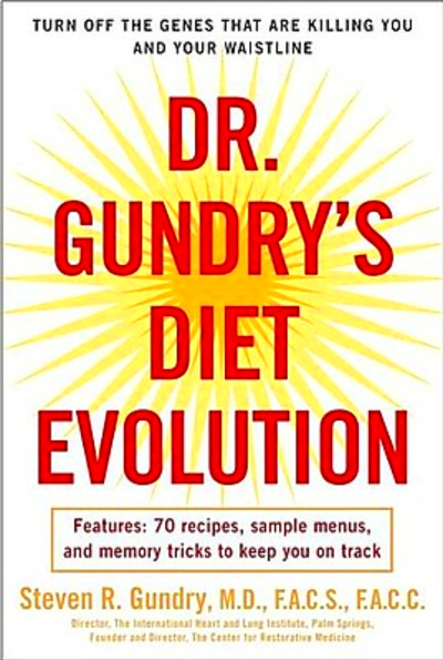 Dr. Gundry's Diet Evolution: Turn Off the Genes That Are Killing You ...