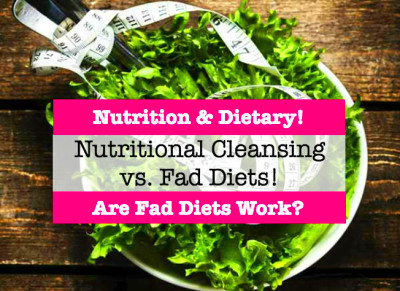 Are Fad Diets Work? Nutritional Cleansing Versus Fad Diets! - Veledora