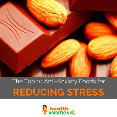 The Top 10 Anti-Anxiety Foods for Reducing Stress