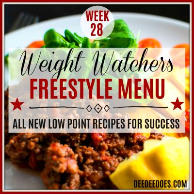 Week 28 Weight Watchers Freestyle Diet Plan Menu Week 7/16/18