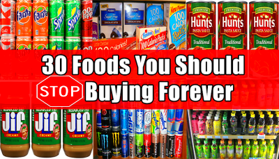 30 Foods You Should Stop Buying Forever - Part 3