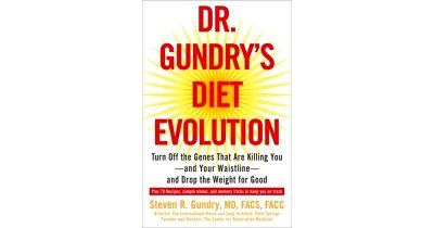 Dr. Gundry's Diet Evolution: Turn Off the Genes That Are ...