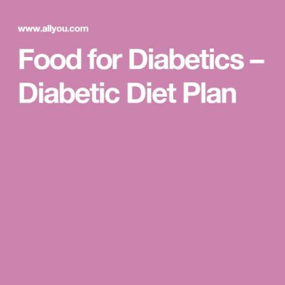 Food for Diabetics – Diabetic Diet Plan | Health and fitness