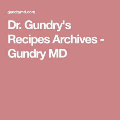 Dr. Gundry's Recipes Archives - Gundry MD | Plant Paradox ...