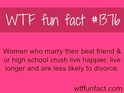 Why you should marry your best friend or high school crush WTF FUN FACTS HOME/SEE tagged/love ...