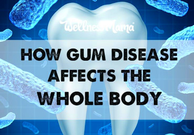 How Gum Disease Affects The Whole Body | Health and ...