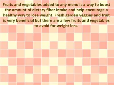 Tips On The Fruits And Vegetables To Avoid For Weight Loss ...