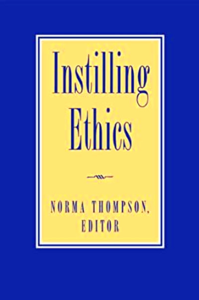 Instilling Ethics - Kindle edition by Thompson, Norma ...