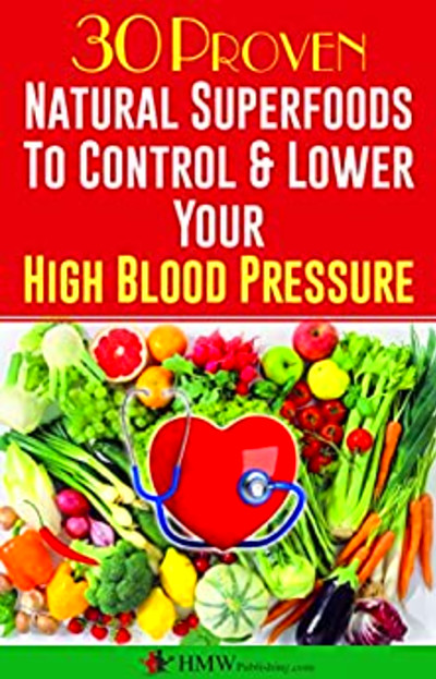 Amazon.com: Blood Pressure Solution: 30 Proven Natural Superfoods To Control & Lower Your High ...