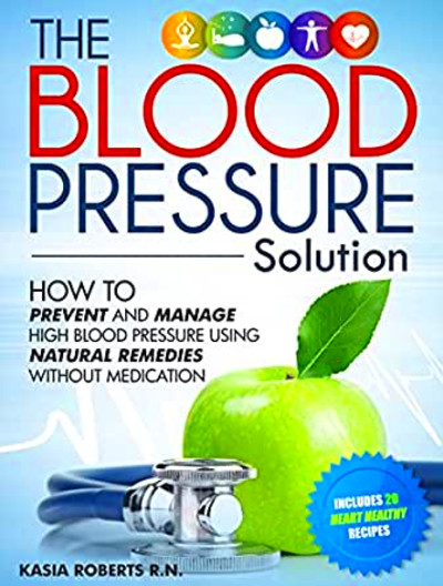 Blood Pressure Solution: How To Prevent And Manage High ...