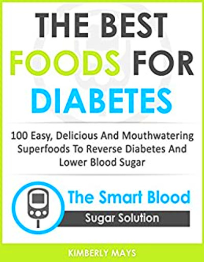 Amazon.com: DIABETES: The Best Foods for Diabetes - 100 ...