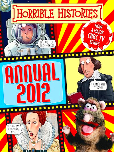 Horrible Histories Annual: 2012 - Scholastic Kids' Club