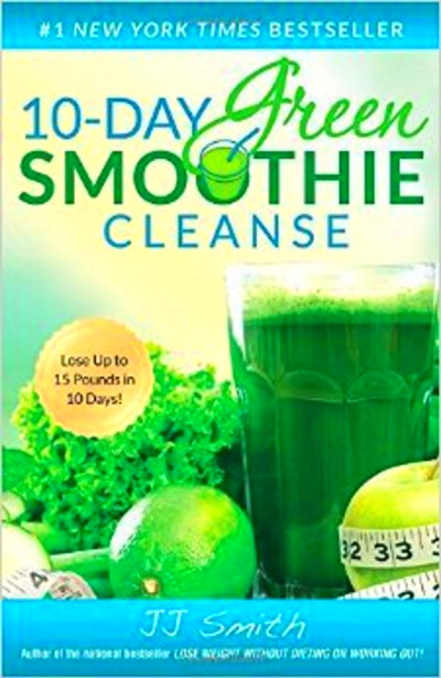 10-Day Green Smoothie Cleanse by JJ Smith Ebook by WayToSuccess