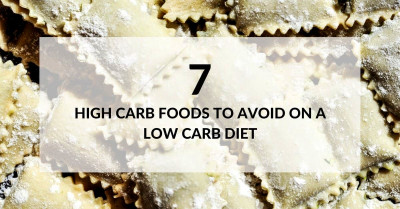 Seven High Carb Foods to Avoid on a Low Carb Diet ...