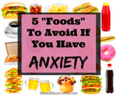 "Foods"" To Avoid If You Have Anxiety 