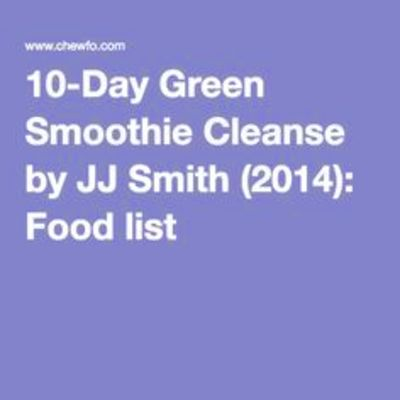 10 day green smoothie cleanse by jj smith 2014 food list more jj ...