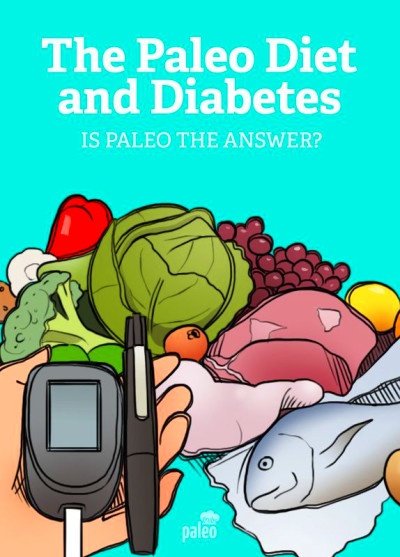 Paleo Diet and Diabetes (Is Paleo the Answer?)