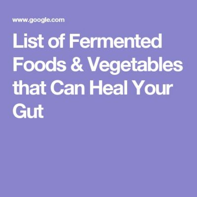 List of Fermented Foods & Vegetables that Can Heal Your ...
