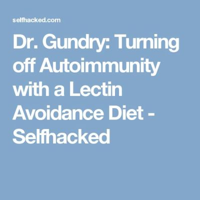 Dr. Gundry: Turning off Autoimmunity with a Lectin ...