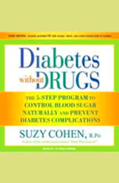 Download Diabetes without Drugs: The 5-Step Program to Control Blood ...