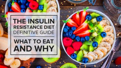 The Insulin Resistance Diet Definitive Guide – What to Eat and Why