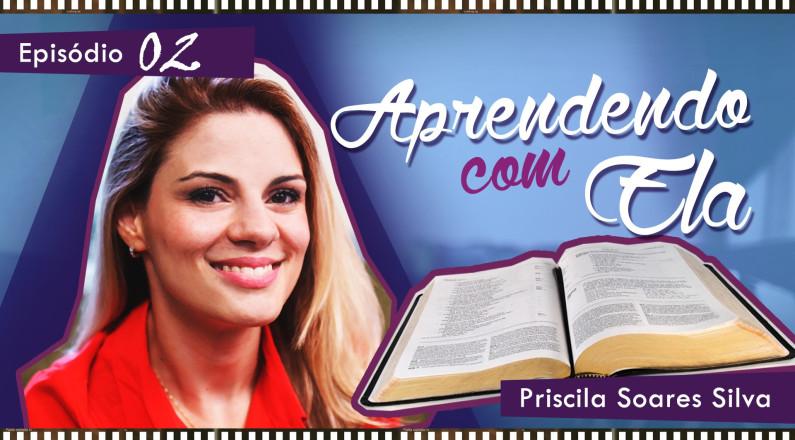 Aprendendo com Ela - A Esposa de Noé (Pastora Priscila Soares)