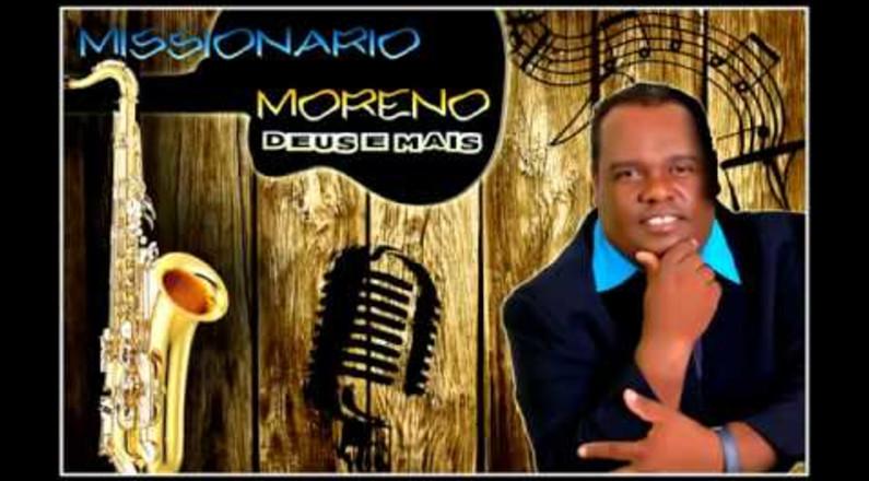 Deus é Mais - Missionário Moreno