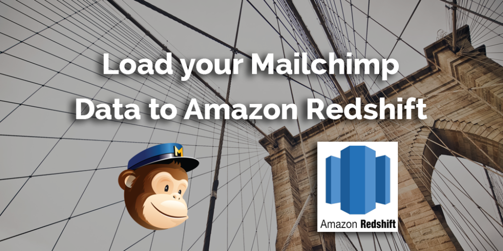Load data from Mailchimp to Redshift