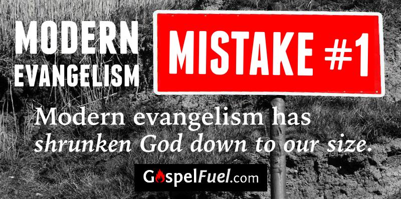Modern Evangelism - Mistake 1
