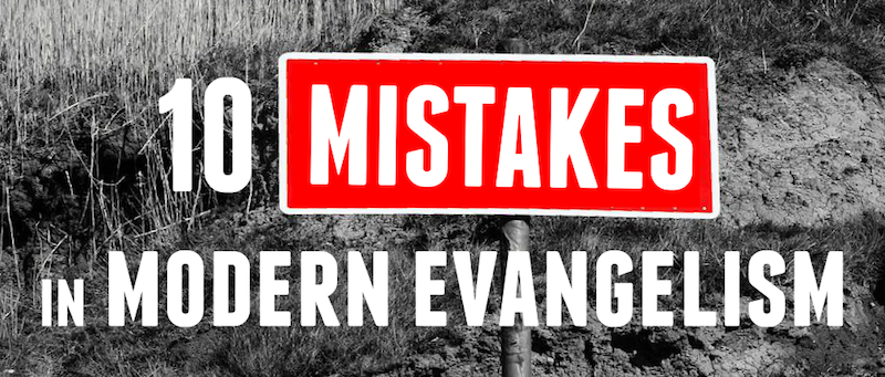 10 MISTAKES IN MODERN EVANGELISM - E. A. Johnston